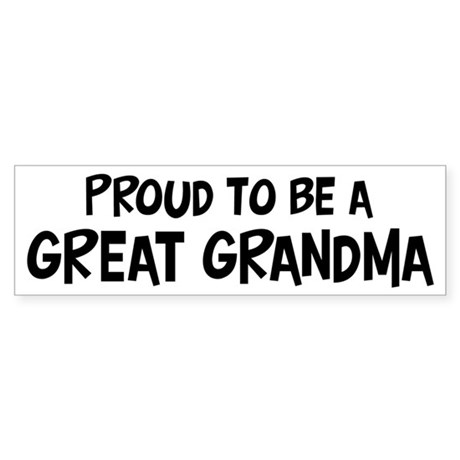 Proud to be Great Grandma Bumper Sticker