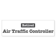 Retired Air Traffic Controlle Bumper Bumper Sticker