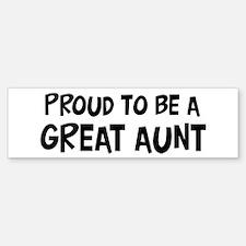 Proud to be Great Aunt Bumper Bumper Bumper Sticker