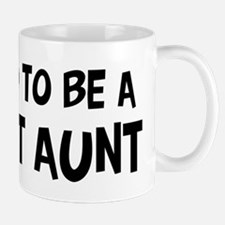 Proud to be Great Aunt Mug