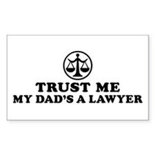 Trust Me My Dad's A Lawyer Rectangle Decal