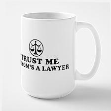 Trust Me My Mom's A Lawyer Mug