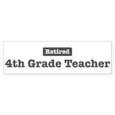 Retired 4th Grade Teacher Bumper Bumper Sticker