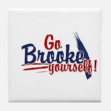 Go brooke yourself - Tile Coaster