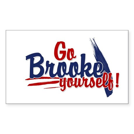 Go brooke yourself - Rectangle Sticker