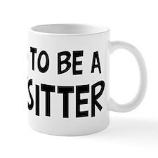 Proud to be Babysitter Mug