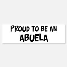 Proud to be Abuela Bumper Bumper Bumper Sticker