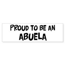 Proud to be Abuela Bumper Bumper Stickers