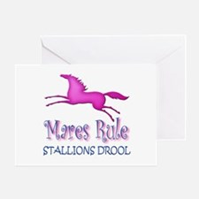 Mares Rule, Stallions Drool Greeting Card