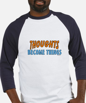 Thoughts Become Things Baseball Jersey