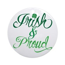 Irish and Proud Ornament (Round)