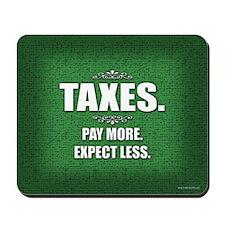 Taxes... Mousepad