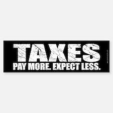 Taxes... Bumper Bumper Bumper Sticker