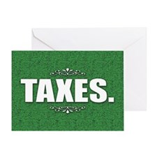 Taxes... Greeting Card
