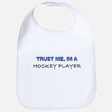 Trust Me I'm a Hockey Player Bib