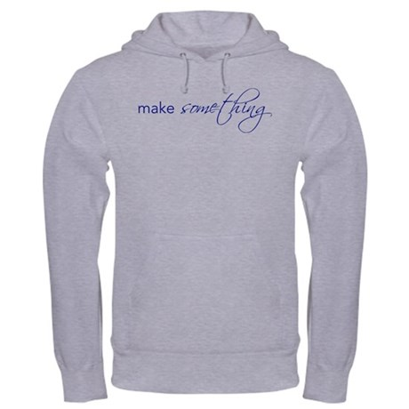 make something - Hoodie