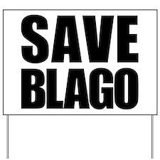 Save Blago Yard Sign