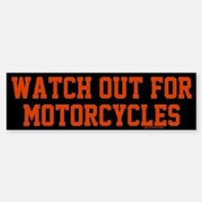 Watch Out For Motorcycles Bumper Bumper Sticker