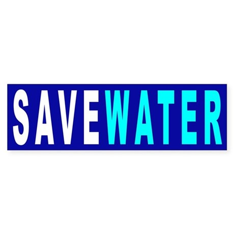 Save Water Bumper Sticker