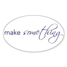 make something - Oval Decal