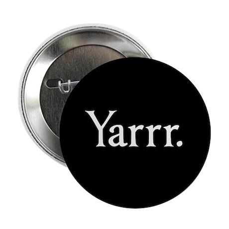 "Yarrr Pirate 2.25"" Button"