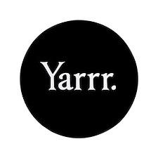 "Yarrr Pirate 3.5"" Button"