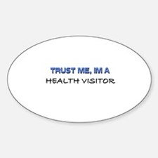 Trust Me I'm a Health Visitor Oval Decal
