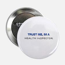 "Trust Me I'm a Health Inspector 2.25"" Button"