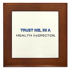 Trust Me I'm a Health Inspector Framed Tile