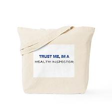 Trust Me I'm a Health Inspector Tote Bag