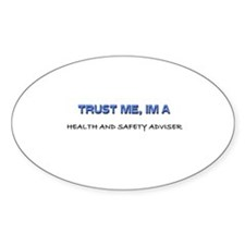 Trust Me I'm a Health And Safety Adviser Decal