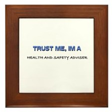 Trust Me I'm a Health And Safety Adviser Framed Ti