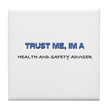 Trust Me I'm a Health And Safety Adviser Tile Coas