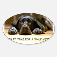 Walk Yet? Oval Decal