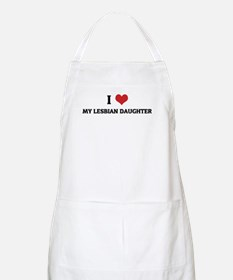 I Love My Lesbian Daughter BBQ Apron