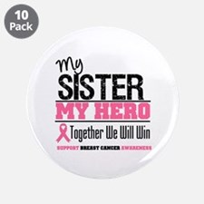 "BreastCancerHero Sister 3.5"" Button (10 pack)"