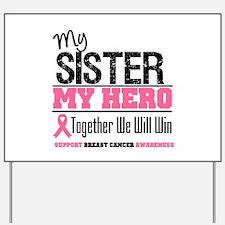 BreastCancerHero Sister Yard Sign