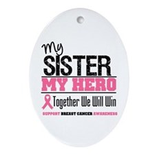 BreastCancerHero Sister Oval Ornament
