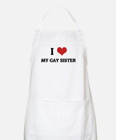 I Love My Gay Sister BBQ Apron