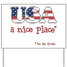 Nice To Be From USA Yard Sign
