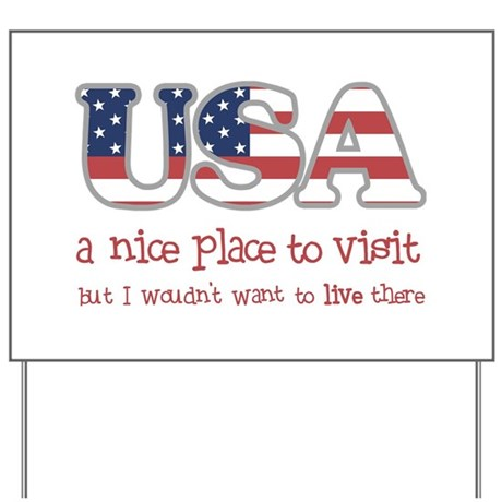 USA: Wouldn't Live There Yard Sign