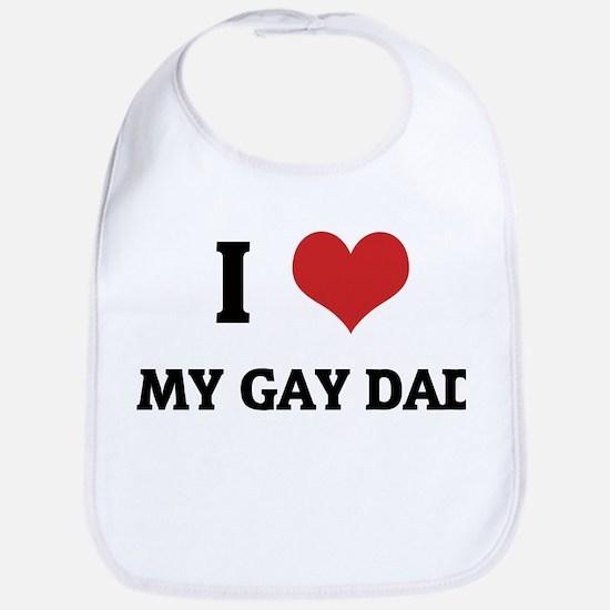 I Love My Gay Dad Bib