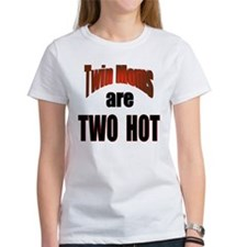 Twin Moms Are Hot Tee