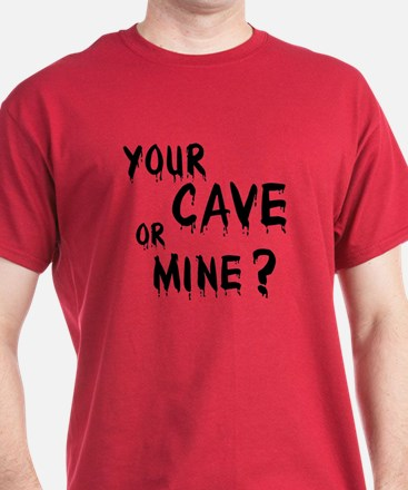 Your Cave or Mine? T-Shirt