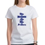 Reason for the Season Women's T-Shirt