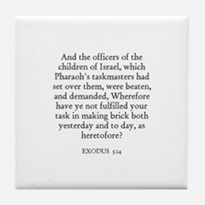 EXODUS  5:14 Tile Coaster
