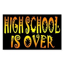 High School is Over Decal