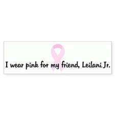 I wear pink for my friend, Le Bumper Bumper Sticker