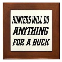 Hunters Do Anything for a Buck Framed Tile