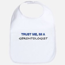 Trust Me I'm a Gerontologist Bib